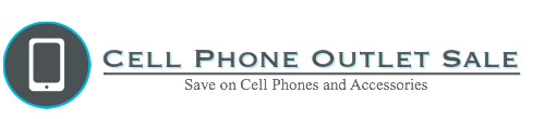 Cell Phone Outlet Sale : Save on Cell Phones and Accessories
